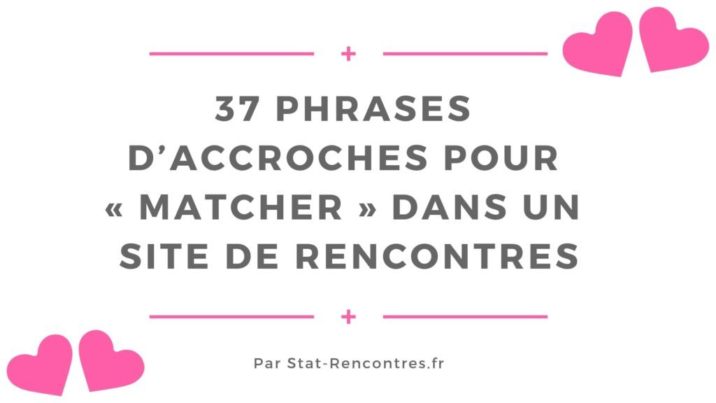 37 Phrases Daccroches Pour Sites De Rencontres