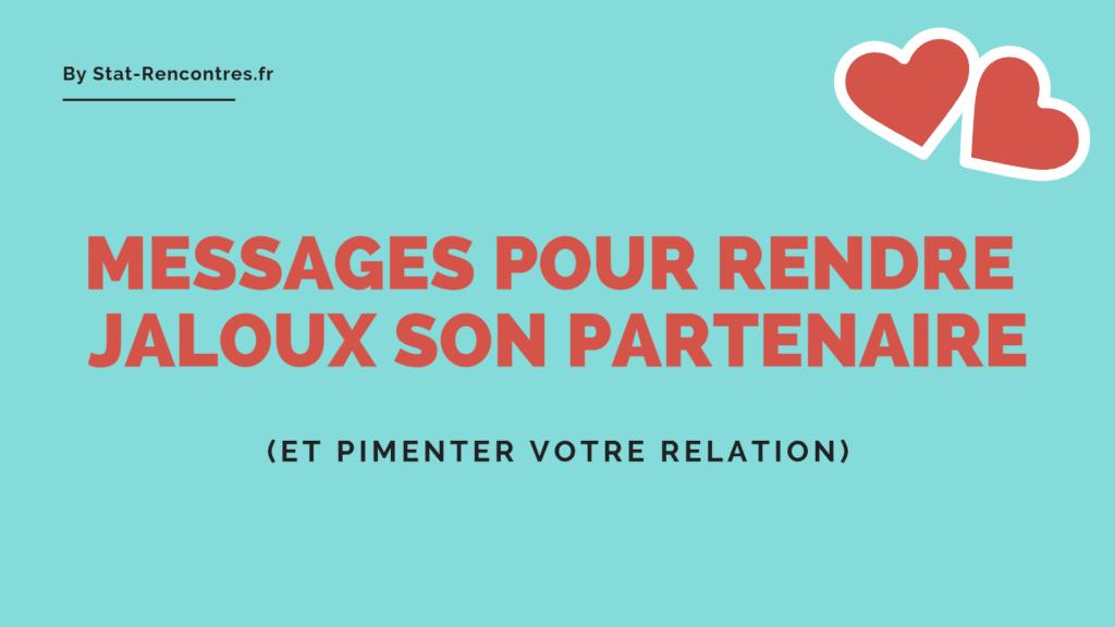 7 Messages Pour Rendre Jaloux Son Partenaire